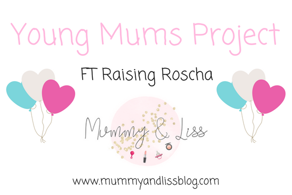 Young Mums Project FT Raising Roscha #3
