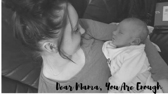 Dear Mama, You Are Enough..