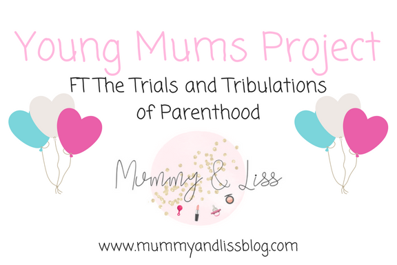 #YoungMumsProject FT The Trials And Tribulations Of Parenthood #22