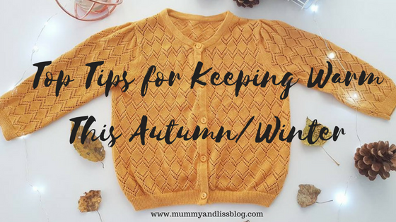 Top Tips for Keeping Warm This Autumn/Winter