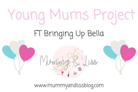 #YoungMumsProject FT Bringing Up Bella #24